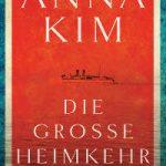 Anna Kim - Die große Heimkehr (suhrkamp)