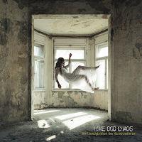 Love God Chaos - Die Unmöglichkeit des Nichtscheiterns (Engine Records)
