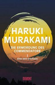 Haruki Murakami - Die Ermordung des Commendatore