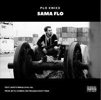 Flo Knixx - Sama Flo