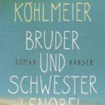 Michael Köhlmeier - Bruder und Schwester Lenobel