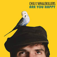 Chili And The Whalekillers - Are You Happy