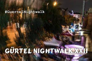 Gürtel Nightwalk XXII mit 70 Bands & DJs @ diverse Wiener Gürtel-Lokale