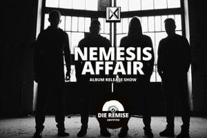 "Nemesis Affair Album Release Show @ <a href=""http://www.cityflyer.at/listing/die-remise/"">Die Remise</a>"