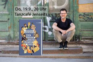 Buchparty: Andreas Jungwirth @ Tanzcafe Jenseits