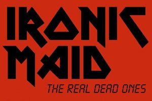 "Ironic Maid - The Real Dead Ones @ <a href=""http://www.cityflyer.at/listing/freiraum/"">Frei.raum</a>"