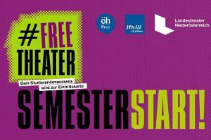 "Freetheater Semesterstart @ <a href=""https://www.cityflyer.at/listing/landestheater-niederoesterreich/"">Landestheater NÖ</a>"