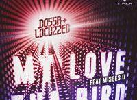 Dossa & Locuzzed - My Love/Tha Bird