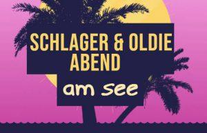 Schlager & Oldie Abend am See @ See Lounge Ratzersdorf