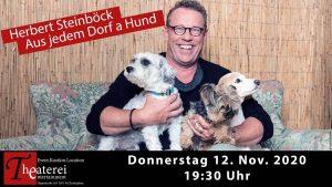 "Herbert Steinböck - ""Aus jedem Dorf a Hund: Best of"" @ Theaterei Entertainment"