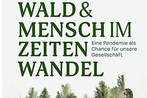 """""""Wald & Mensch im Zeitenwandel"""""""