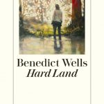 Benedict Wells - Hard Land