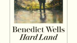Benedict Wells - Hard Land